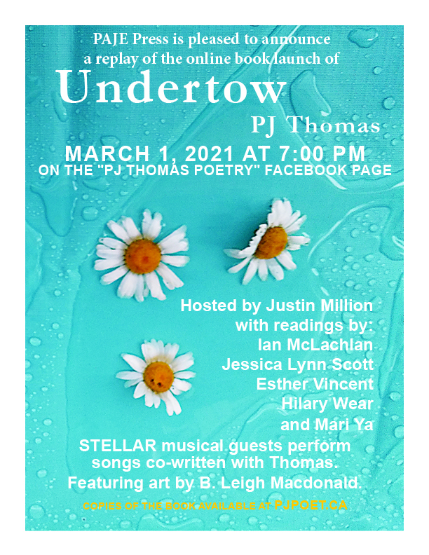 image of poster for the replay of the live to video launch of PJ Thomas' book Undertow, March 1, 2021 at 7pm on her fabebook page. The image shows a water speckled light blue background with three white daisies with yellow centres. White text announcing the launch spans the page.